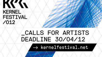 KERNEL FESTIVAL /012 - OPEN CALL