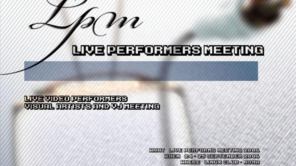 LPM 2006 - Live Performers Meeting
