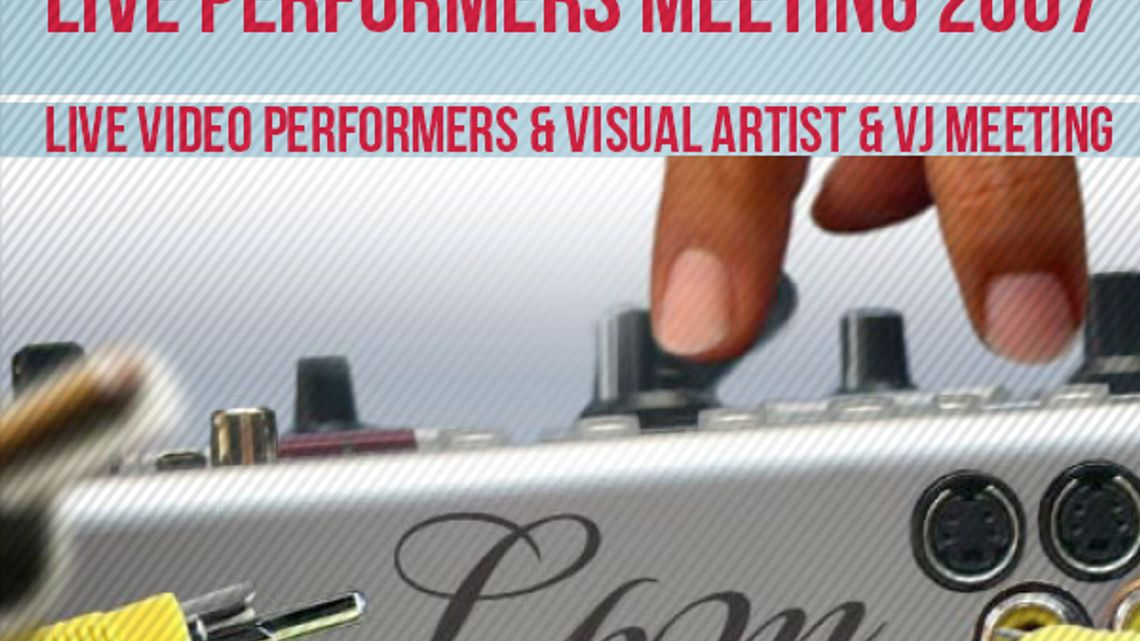 LPM 2007 - Live Performers Meeting