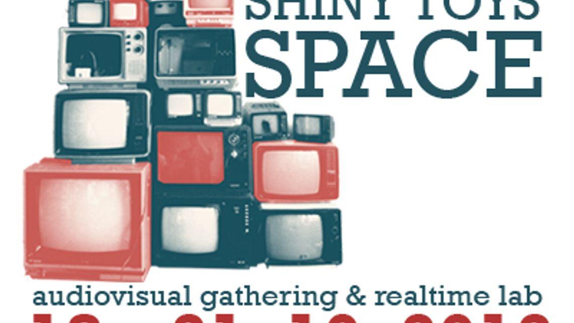 SHINY TOYS * SPACE | 18.10.- 21.10.2012