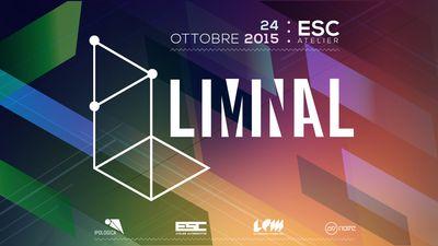 LPM 2016 @ LIMINAL #1