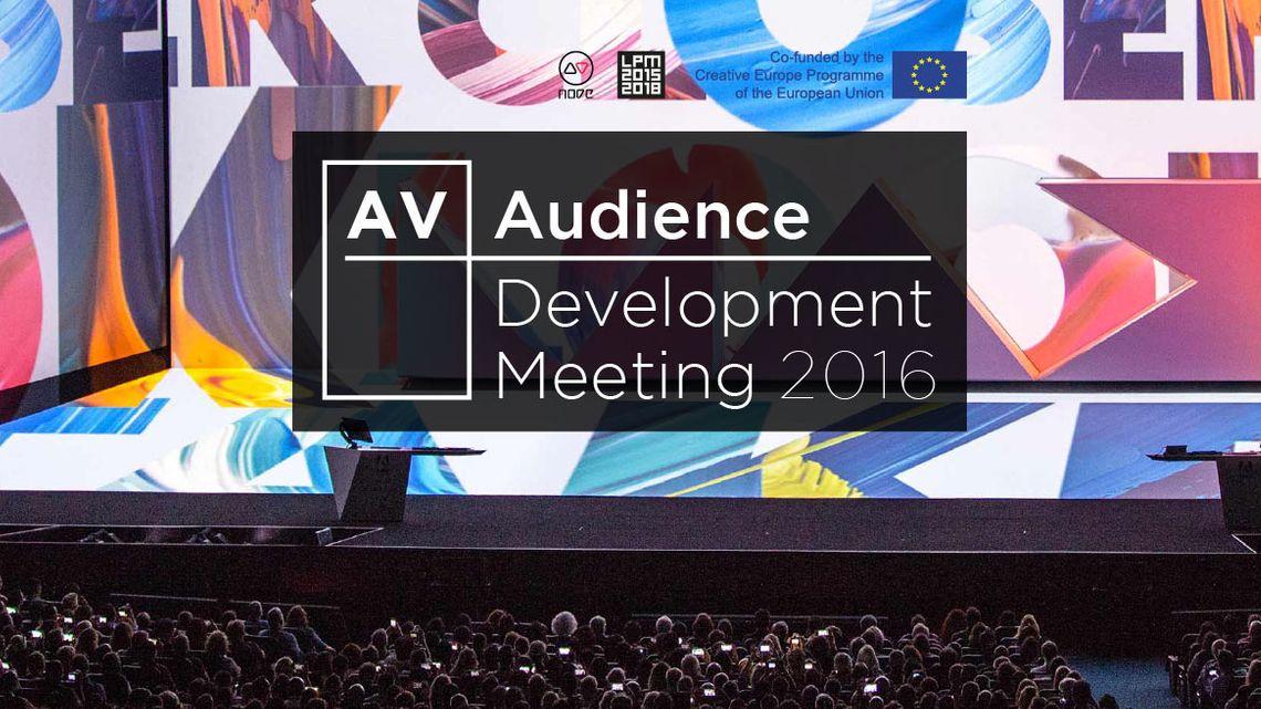 AV Audience Development Meeting 2016 | LPM 2015 > 2018