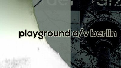 Playground A/V Berlin – Audiovisual Art Festival