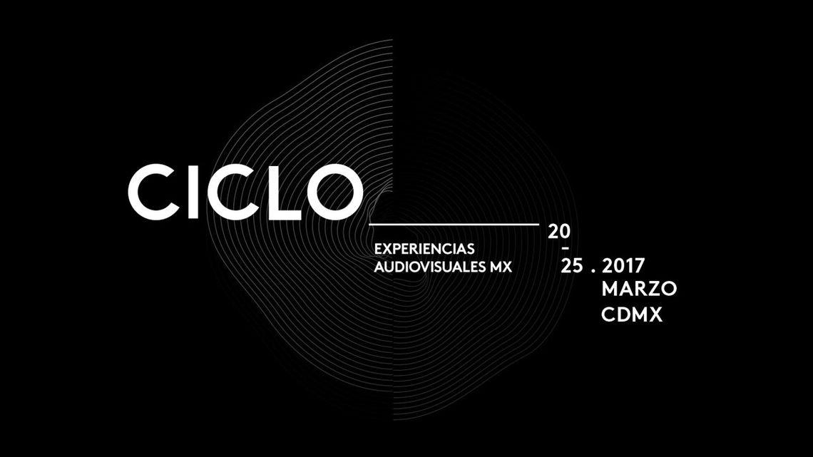 CICLO | Experiencias Audiovisuales MX 2017