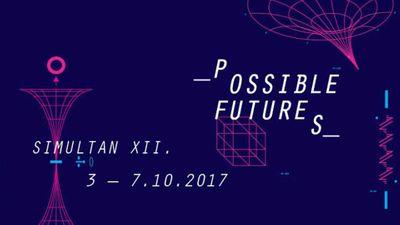 SIMULTAN FESTIVAL XII – POSSIBLE FUTURES3