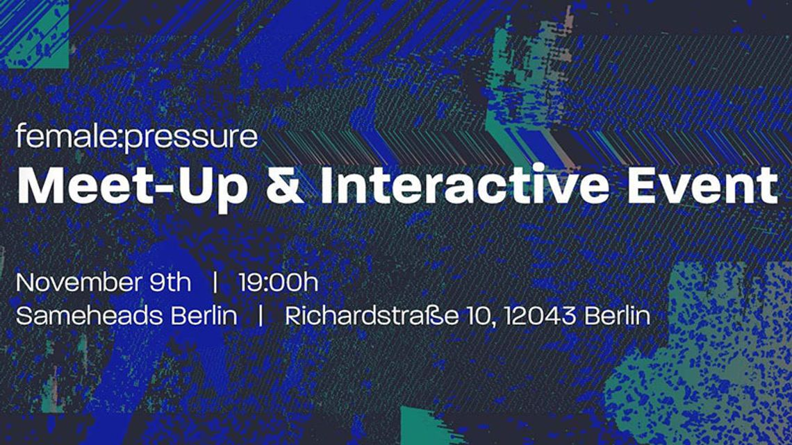 Female:pressure Meet-Up & Interactive Event