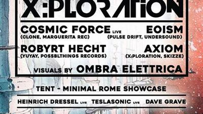 X:Ploration - Cosmic Force live / MinimalRome showcase and more