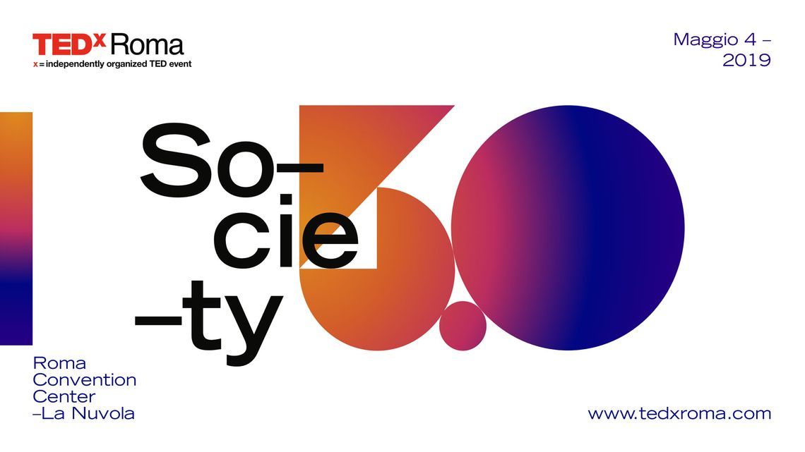 TEDxROMA Society 5.0: A Human Centric Future