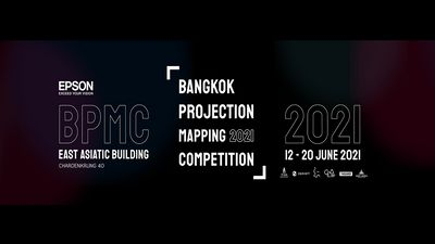 Bangkok Projection Mapping Competition (BPMC2021)