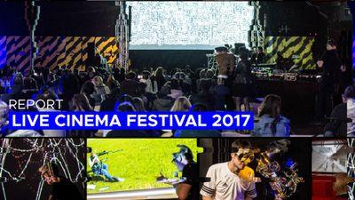 Live Cinema Festival 2017 Video Report