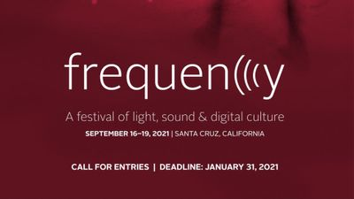 Open Call: Frequency Festival of Light, Sound & Digital Culture