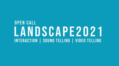 Open call: LANDSCAPE 2021