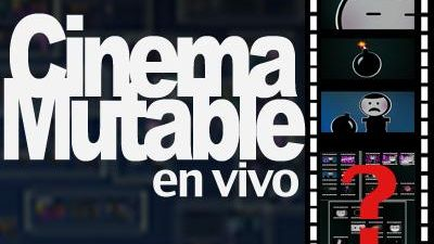 Cinema Mutable en Vivo