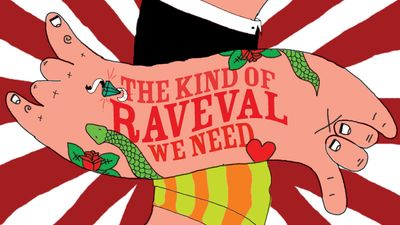 THE KIND OF RaVeVaL WE NEED