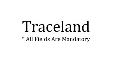 Traceland * all fields are mandatory MAIN IMAGE