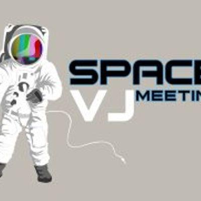 SPACE VJ MEETING